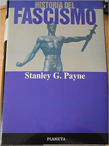 Historia del fascismo: Amazon.es: Payne, Stanley G.: Libros