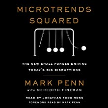 Microtrends Squared Audiobook by Mark Penn, Meredith Fineman Narrated by Jonathan Todd Ross, Mark Penn - foreword