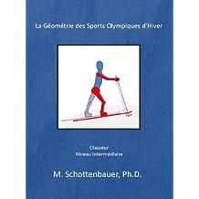 La Géométrie des Sports Olympiques d'Hiver: Classeur (French Edition)