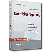 Nachfolgeregelung (Handelsblatt Mittelstands-Bibliothek, Band 8)