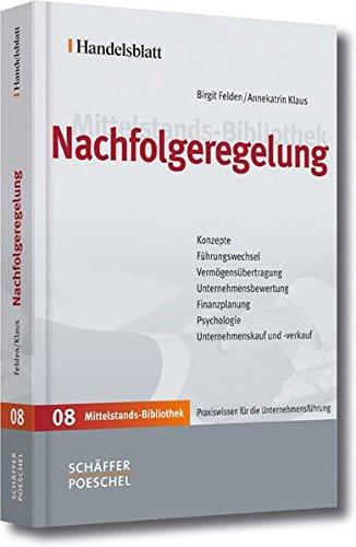 Nachfolgeregelung (Handelsblatt Mittelstands-Bibliothek)