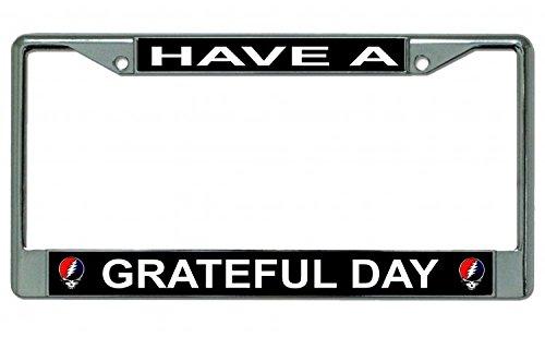 Have A Grateful Day Grateful Dead Chrome License Plate Frame