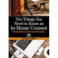 (Ten Things You Need to Know as In-House Counsel: Practical Advice and Successful)
