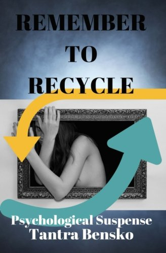 Remember to Recycle: Psychological Suspense (The Agents of the Nevermind) (Volume 2)