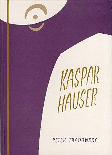 Kaspar Hauser oder Das Ringen um den Geist: Ein Beitrag zum Verständnis des 19. und 20. Jahrhunderts