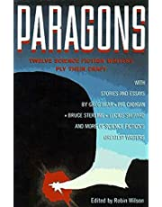 Paragons: Twelve Master Science Fiction Writers Ply Their Crafts
