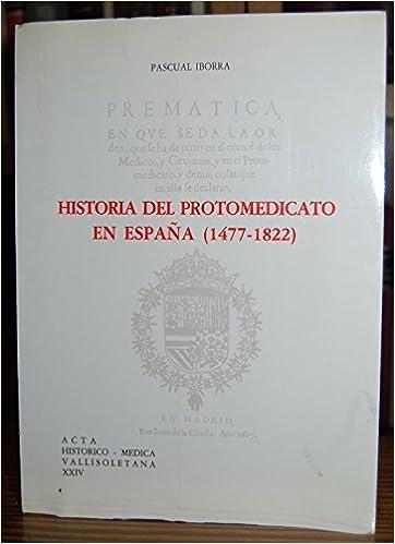 Historia Del Protomedicato En España (1477-1822): Amazon.es ...