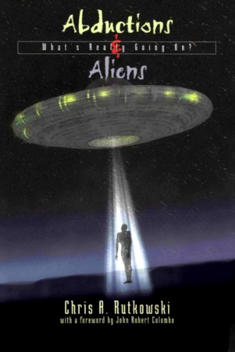 Abductions and Aliens: What's Really Going (Aliens Abduction)
