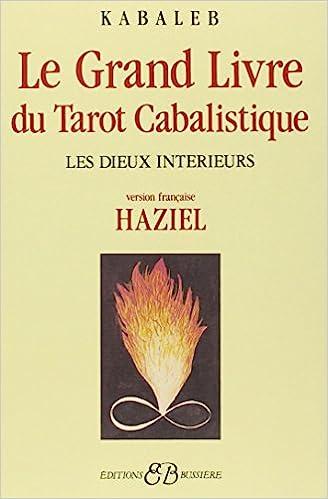 Le Grand Livre Du Tarot Cabalistique Les Dieux Interieurs