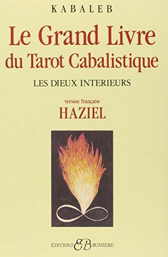 Le grand livre du tarot cabalistique : Les dieux intérieurs (French Edition)