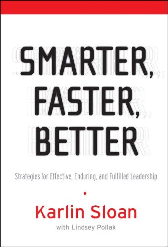 Download Smarter, Faster, Better: Strategies for Effective, Enduring, and Fulfilled Leadership ebook
