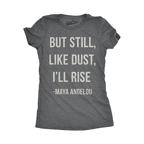 Crazy Dog T-Shirts Womens But Still Like Dust I'll Rise Cool Poetry Quotation Girl Power Writer Unity T Shirt (Grey) XL