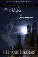 The Wolf's Torment (Moldavian Moon Book 1)