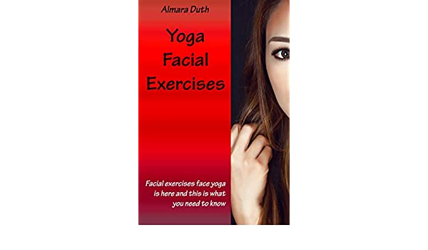 Yoga Facial Exercises: Yoga Exercises For Slimming Your Face ...