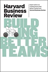 HBR Building Better Teams (Harvard Business Review Paperback Series) Paperback