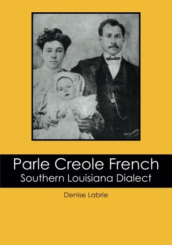 Parle Creole French: Southern Louisiana Dialect pdf