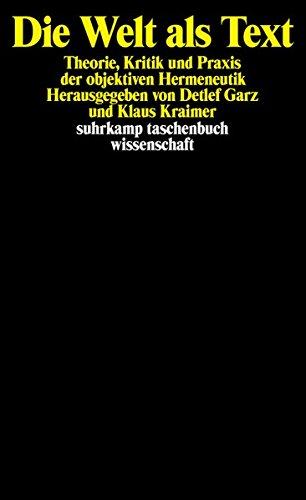 Die Welt als Text: Theorie, Kritik und Praxis der objektiven Hermeneutik (suhrkamp taschenbuch wissenschaft)