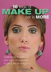 16 look di make-up per le more (Manuabili Vol. 2) (Italian Edition)