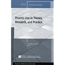 Process Use in Theory, Research, and Practice (J-B PE Single Issue (Program) Evaluation) by J. Bradley Cousins (Editor) (4-Aug-2008) Paperback