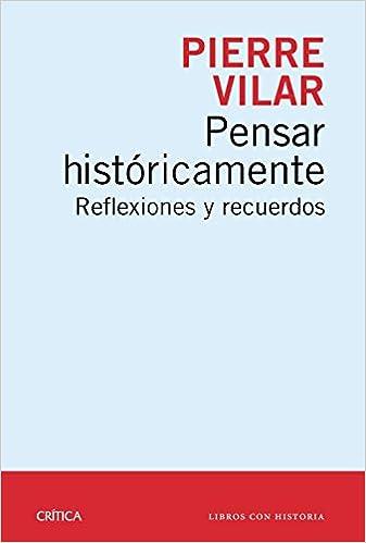 Pensar históricamente: Reflexiones y recuerdos Libros con historia ...