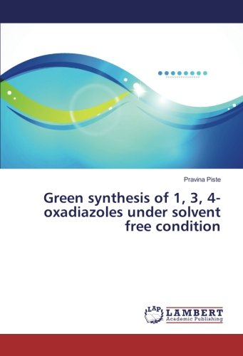 Green synthesis of 1, 3, 4-oxadiazoles under solvent free condition ebook