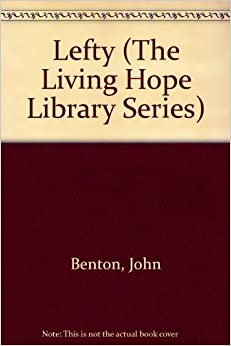 Book Lefty (The Living Hope Library Series) by John Benton (1994-09-01)