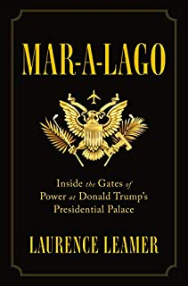 Book Cover: Mar-a-Lago: Inside the Gates of Power at Donald Trump's Presidential Palace