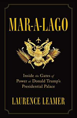 (Mar-a-Lago: Inside the Gates of Power at Donald Trump's Presidential)