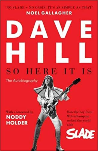 309d88b75 So Here It Is: How the Boy From Wolverhampton Rocked the World With Slade:  Amazon.co.uk: Dave Hill: 9781783525799: Books