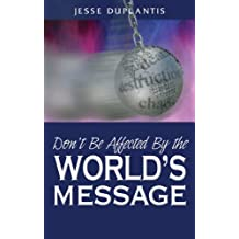 Don't Be Affected By The World's Message