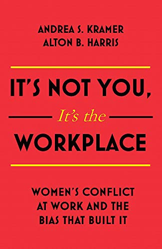 It's Not You It's the Workplace:...