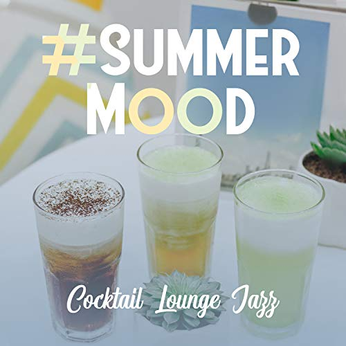 #Summer Mood: Cocktail Lounge Jazz - Seaside Cafe Bar, Good Feeling, Relaxation, Chill Bossa -