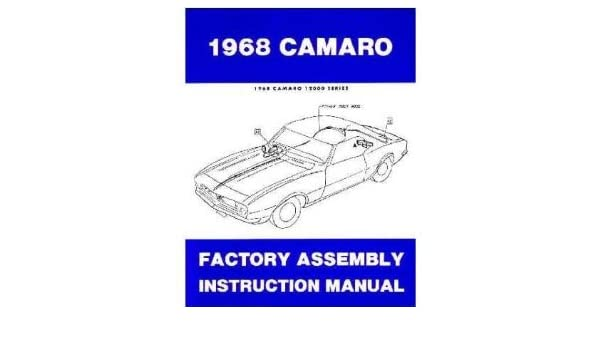 1968 camaro factory assembly manual with decal gm chevy chevrolet rh amazon com 1968 camaro factory assembly manual pdf 68 camaro assembly manual pdf