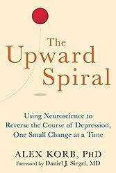 The Upward Spiral by Alex Korb and Daniel Siegel