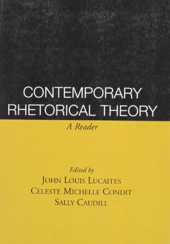 Contemporary Rhetorical Theory, First Edition: A Reader