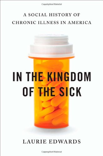 In the Kingdom of the Sick: A Social History of Chronic Illness in America ebook