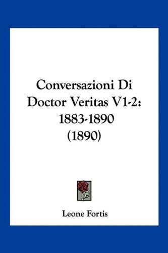 Download Conversazioni Di Doctor Veritas V1-2: 1883-1890 (1890) (Italian Edition) pdf epub