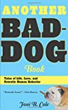 Image of Another Bad-Dog Book: Tales of Life, Love, and Neurotic Human Behavior