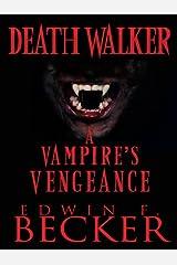 Deathwalker: A Vampire's Vengeance Kindle Edition
