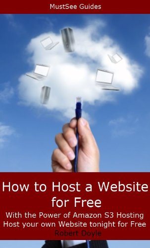 How to Host a Website for Free with the Power of Amazon S3 Hosting - Host your own website tonight for Free