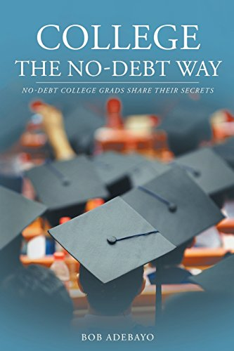 College The No-Debt Way: No-debt college grads share their secrets