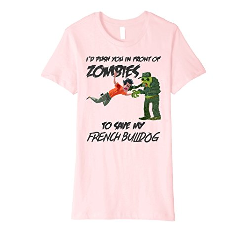 Pink Ladies Frenchie Costume (Womens Funny Zombies & Frenchie T-Shirt, Cute Zombie T Shirt Medium Pink)