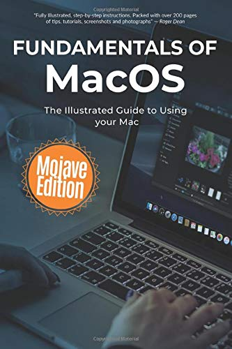 Fundamentals Of MacOS Mojave  The Illustrated Guide To Using Your Mac  Computer Fundamentals Band 14
