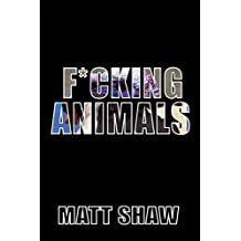 F*cking Animals: A Messed up Story of Mental Illness and Sex