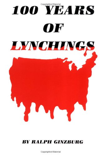 100 Years of Lynchings [Ralph Ginzburg] (Tapa Blanda)