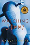 Watching Jimmy, Nancy Hartry, 1770493603