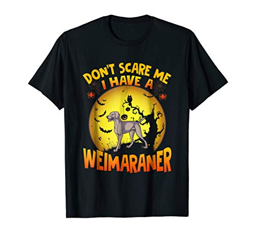 Don't scare me i have a Weimaraner Halloween costume ()