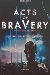 Debut Collective Anthologies (Acts of Bravery) (Volume 1)