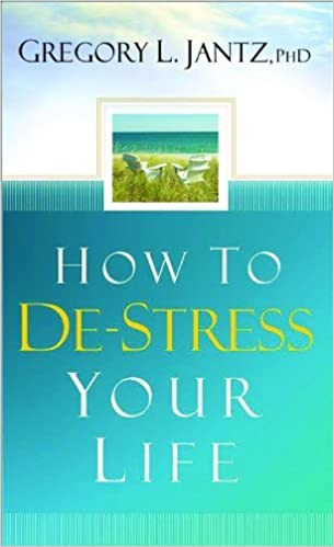 Book How to De-Stress Your Life by Gregory L. Jantz (2008-08-01)