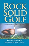 img - for Rock Solid Golf: A Foundation for a Lifetime by Dana Rader (2002-11-15) book / textbook / text book